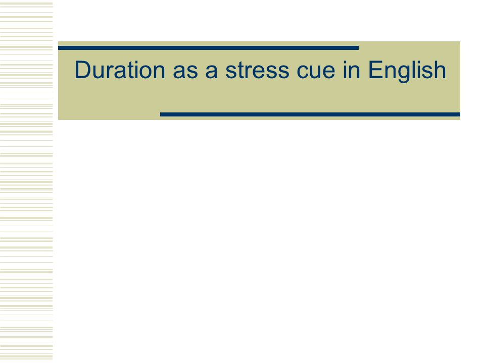 Duration as a stress cue in English