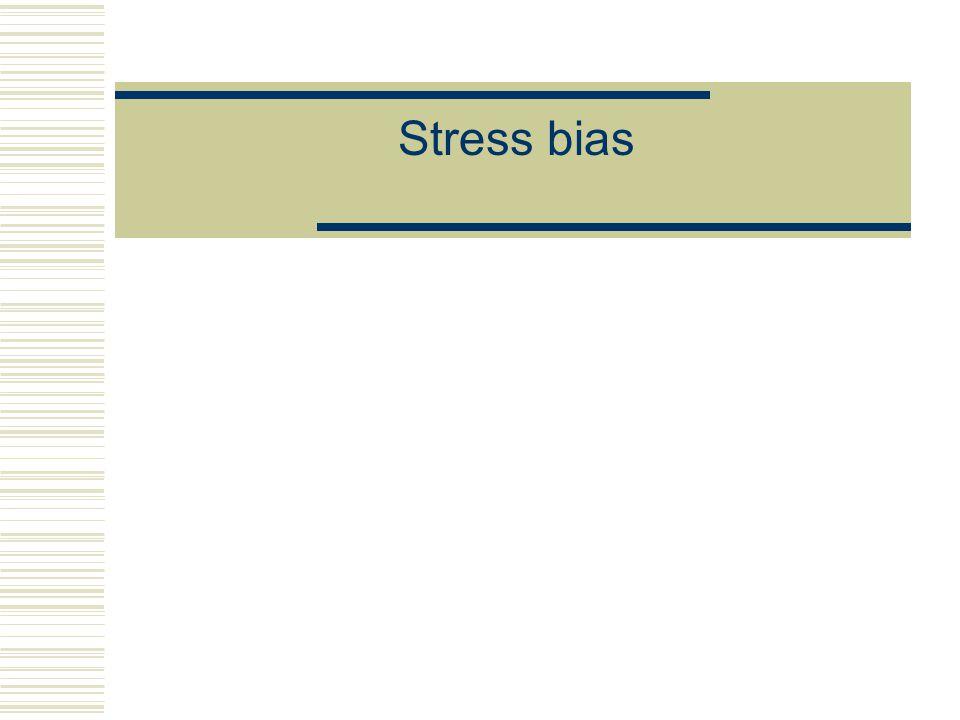 Stress bias