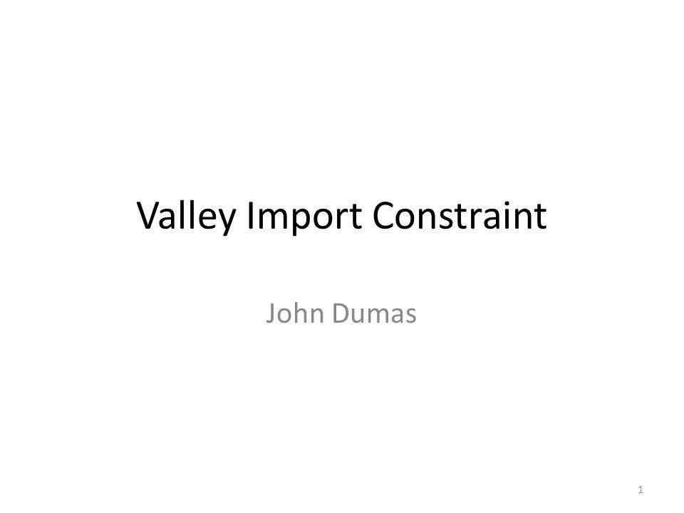 Valley Import Constraint John Dumas 1