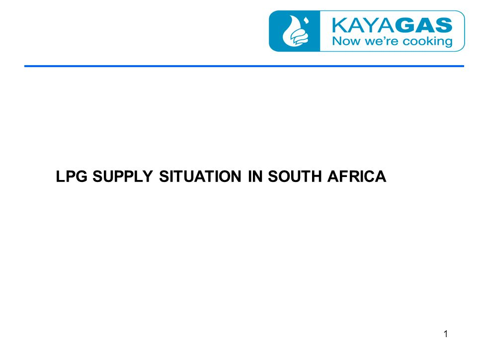 LPG SUPPLY SITUATION IN SOUTH AFRICA 1