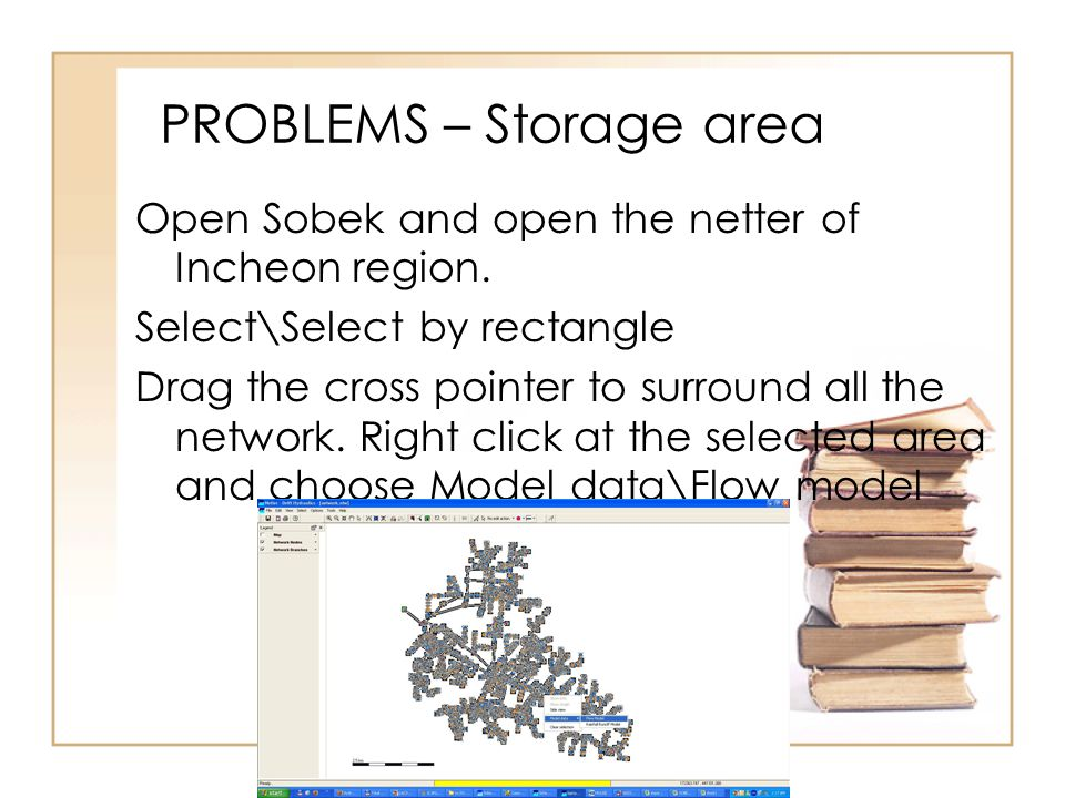 PROBLEMS – Storage area Open Sobek and open the netter of Incheon region.