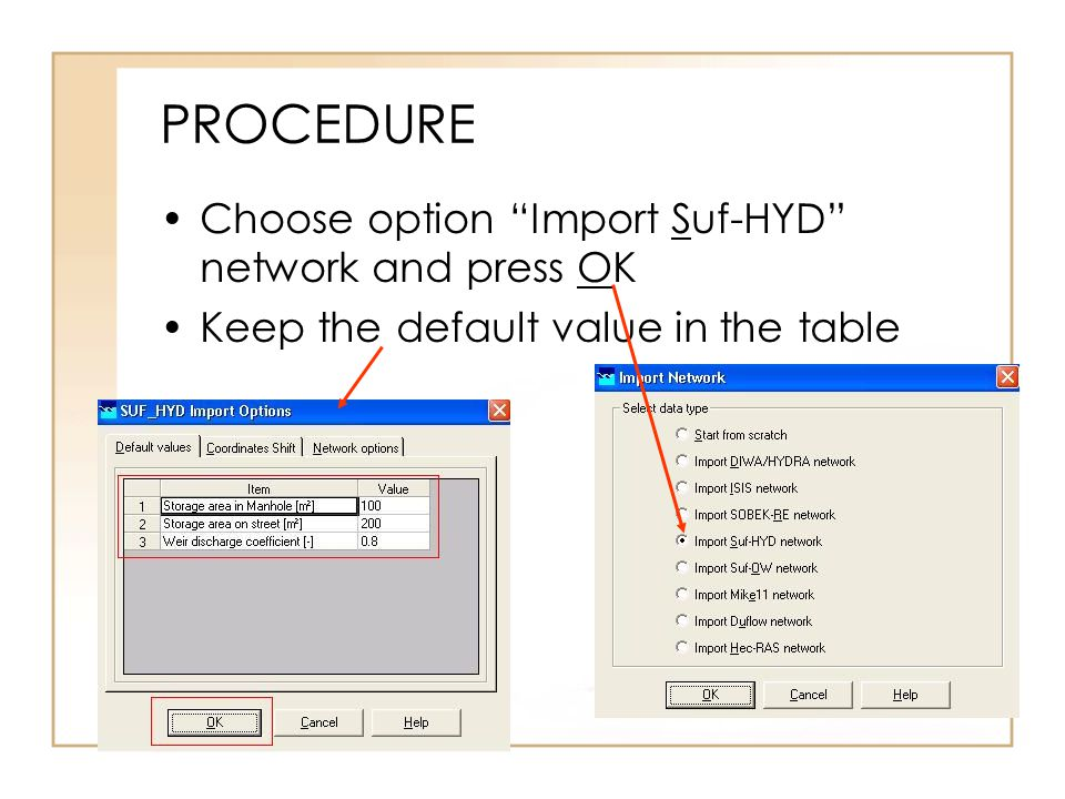 "PROCEDURE Choose option ""Import Suf-HYD"" network and press OK Keep the default value in the table"