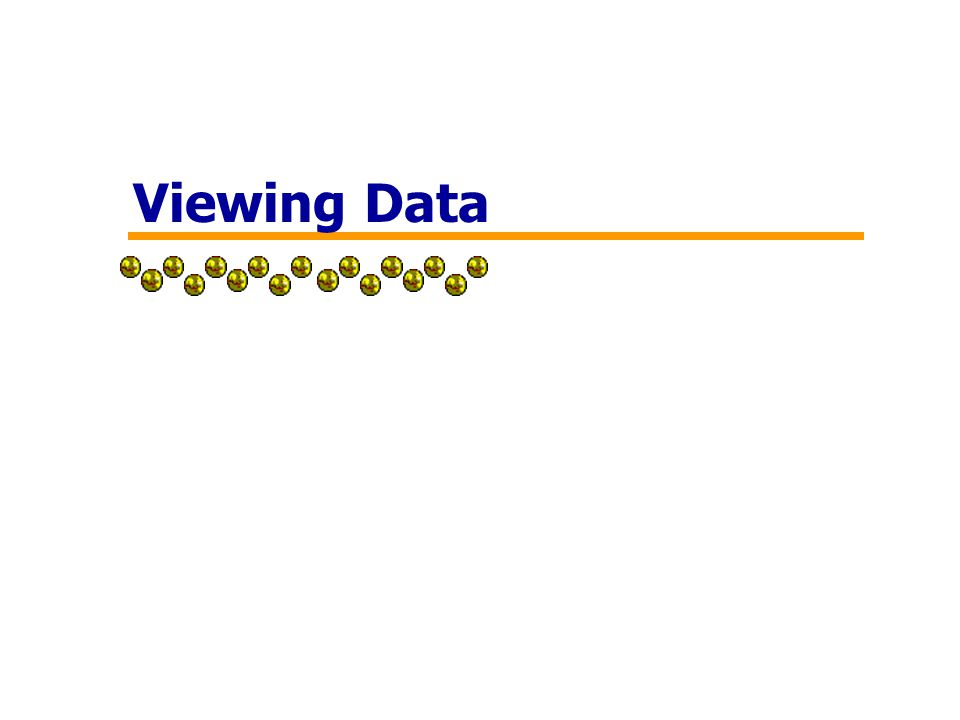 Viewing Data