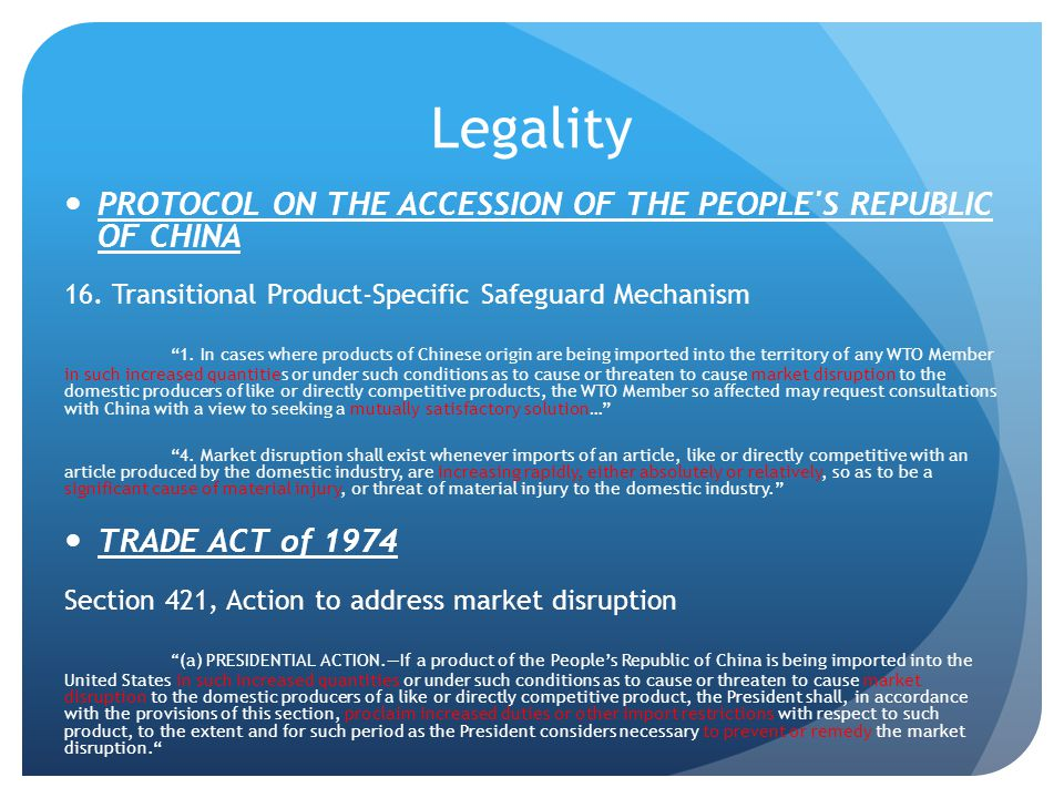 Legality PROTOCOL ON THE ACCESSION OF THE PEOPLE S REPUBLIC OF CHINA 16.