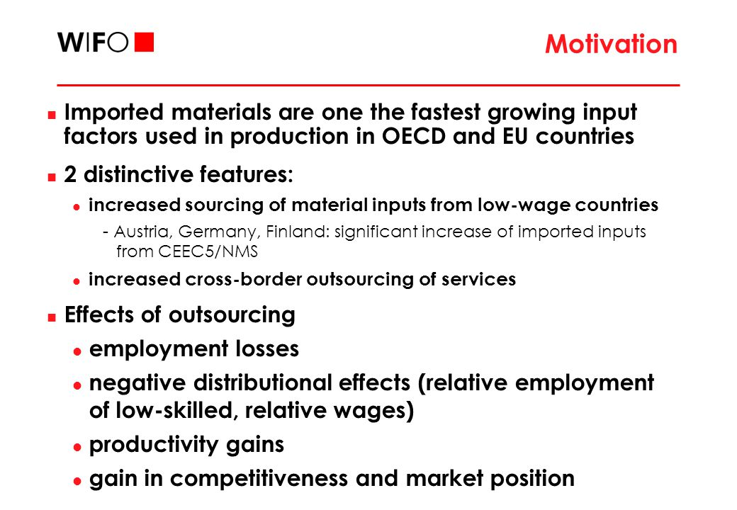 Motivation Imported materials are one the fastest growing input factors used in production in OECD and EU countries 2 distinctive features: increased