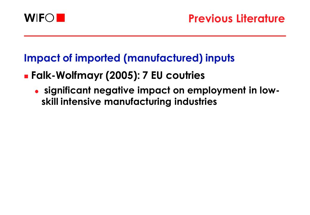 Previous Literature Impact of services outsourcing US: Baily – Lawrence (2004), Schultze (2004), Amiti-Wei (2006) UK: Amiti-Wei (2005) Amiti-Wei papers: outsourcing measures based on trade data (imports of computing and business services) and IO-Tables no distinction between imports from high-wage and low-wage countries pool across outsourcing industries small negative effect of service outsourcing on employment using highly disaggregated sector data negative effect disappears at more aggregated sector level