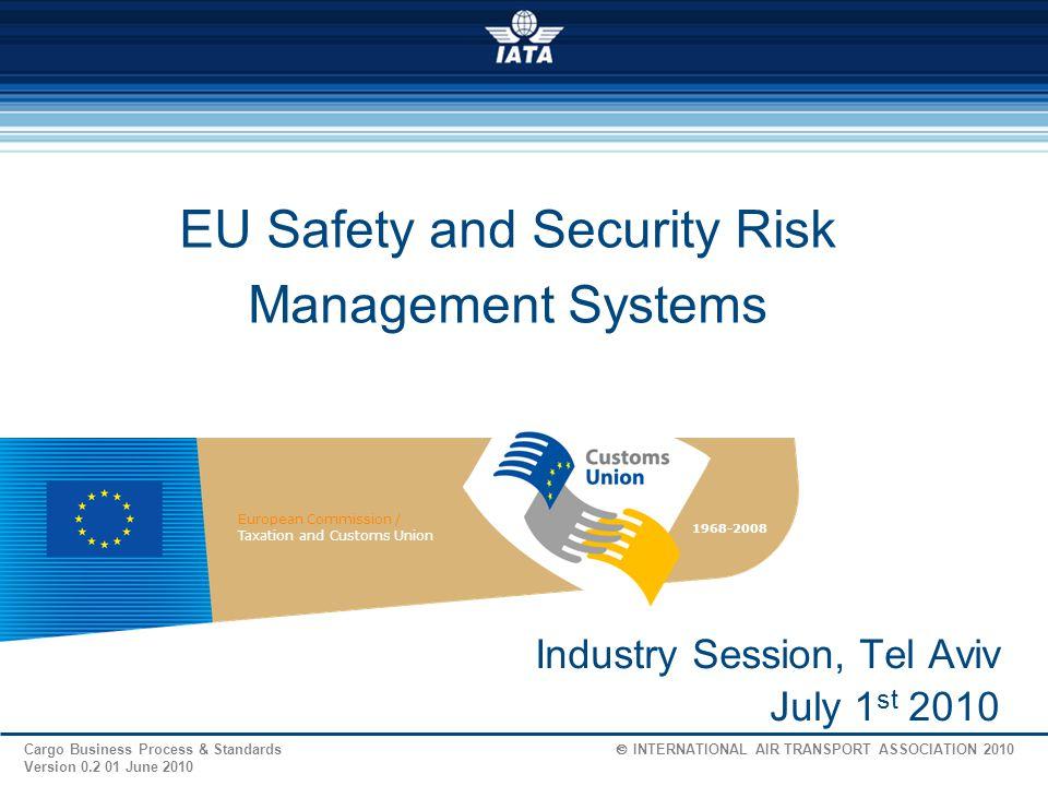 62 Cargo Business Process & Standards  INTERNATIONAL AIR TRANSPORT ASSOCIATION 2009 Version 1.2 04 Feb.