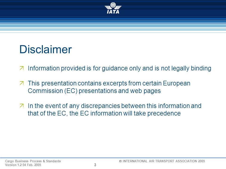 24 Cargo Business Process & Standards  INTERNATIONAL AIR TRANSPORT ASSOCIATION 2009 Version 1.2 04 Feb.