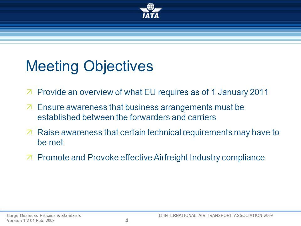 15 Cargo Business Process & Standards  INTERNATIONAL AIR TRANSPORT ASSOCIATION 2009 Version 1.2 04 Feb.