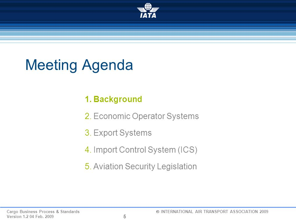Cargo Business Process & Standards  INTERNATIONAL AIR TRANSPORT ASSOCIATION 2010 Version 0.2 01 June 2010 EU Safety and Security Risk Management Systems Part 1, Background European Commission / Taxation and Customs Union 1968-2008