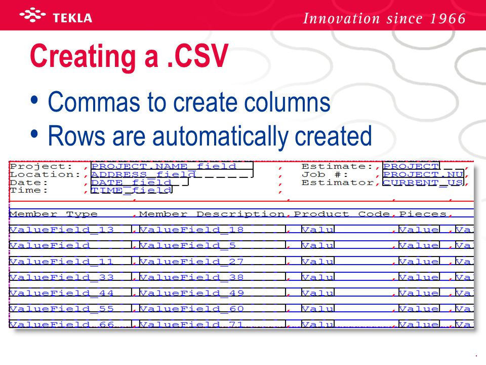 Creating a.CSV Commas to create columns Rows are automatically created