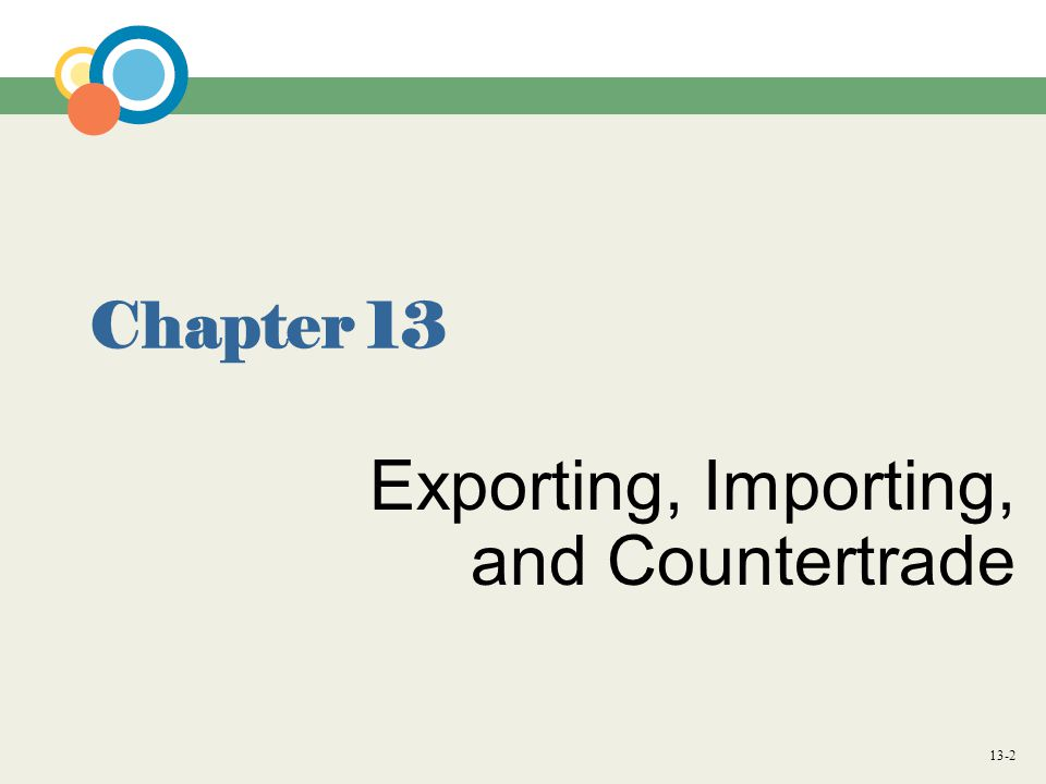 13-13 Export and Import Financing Question: How can firms deal with the lack of trust that exists in export transactions.
