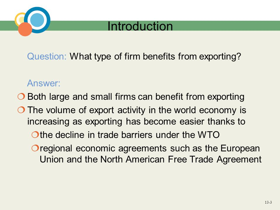 13-4 Introduction Question: What do firms that want to export need to do.