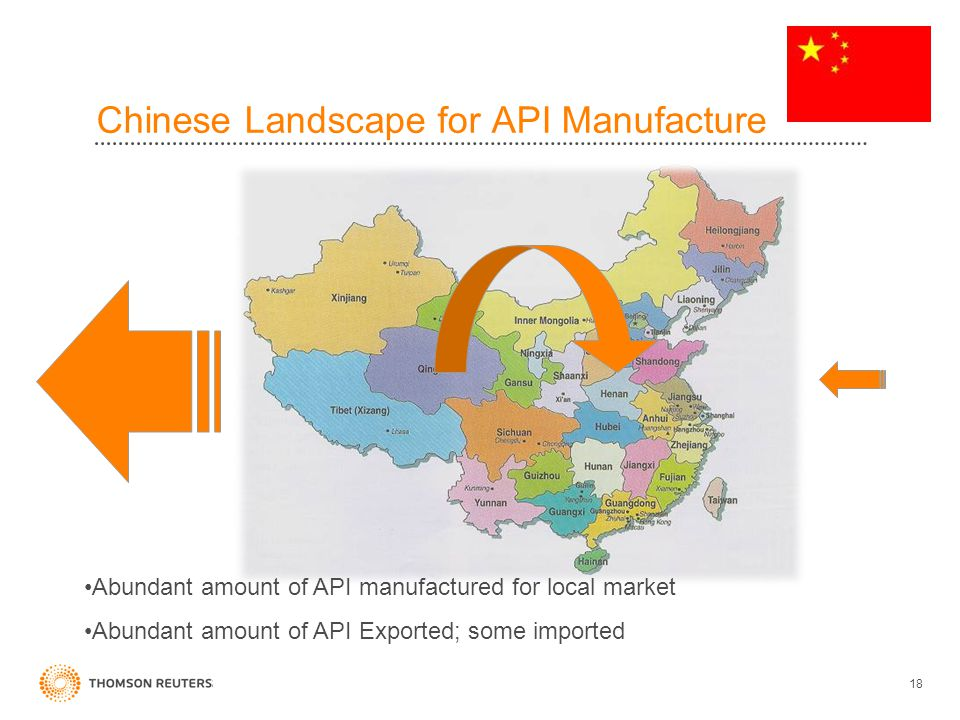 Chinese Landscape for API Manufacture 18 Abundant amount of API manufactured for local market Abundant amount of API Exported; some imported
