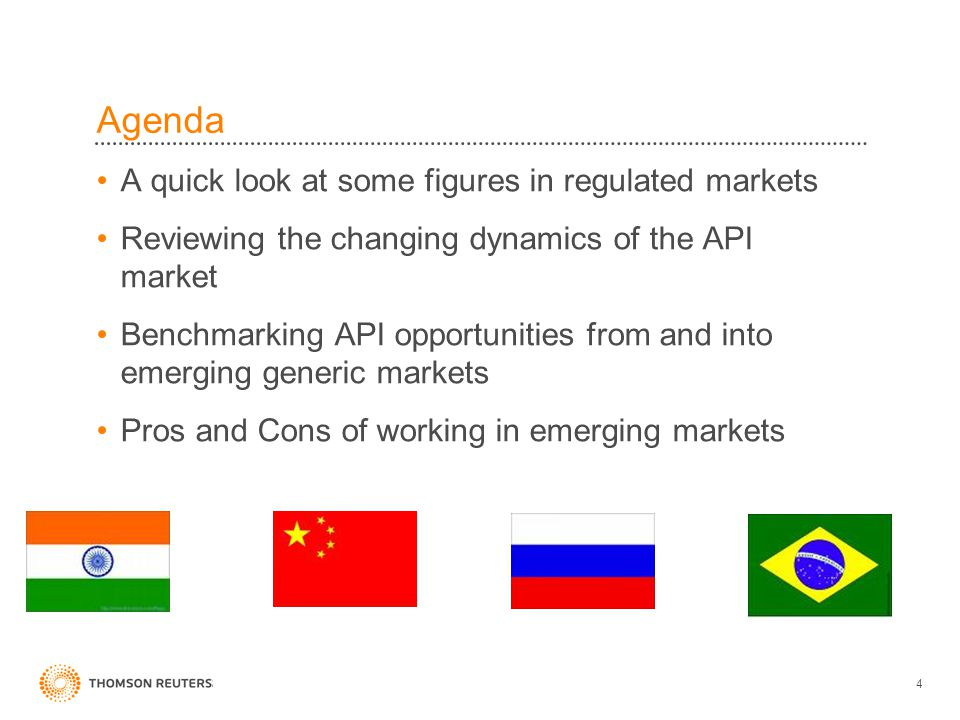 4 A quick look at some figures in regulated markets Reviewing the changing dynamics of the API market Benchmarking API opportunities from and into emerging generic markets Pros and Cons of working in emerging markets Agenda