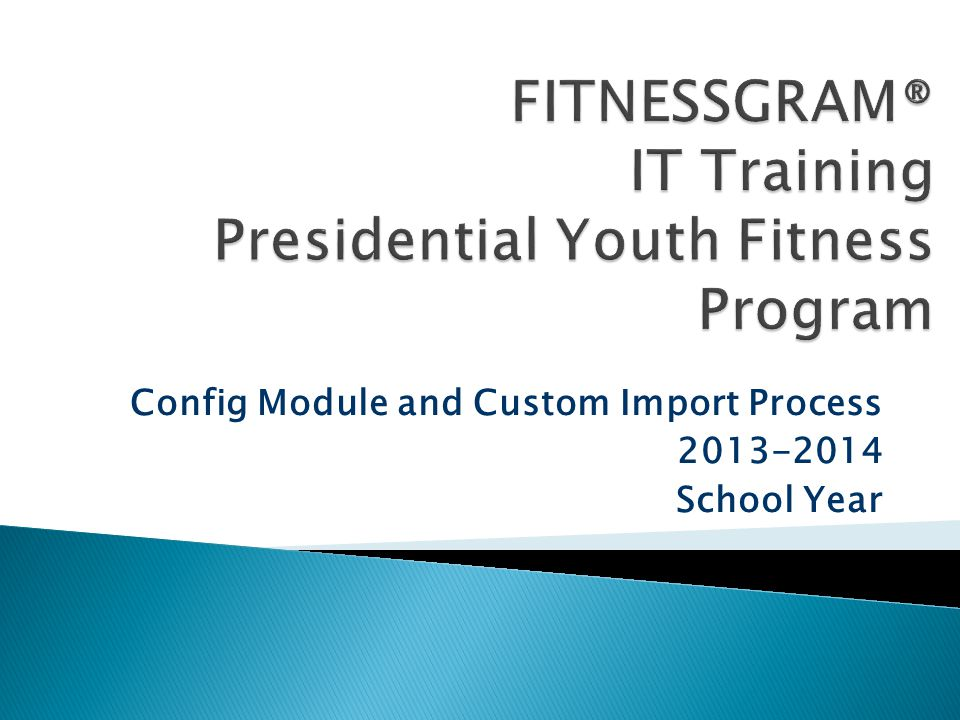 Config Module and Custom Import Process 2013-2014 School Year