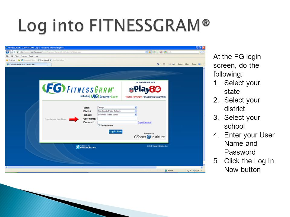 At the FG login screen, do the following: 1.Select your state 2.Select your district 3.Select your school 4.Enter your User Name and Password 5.Click the Log In Now button