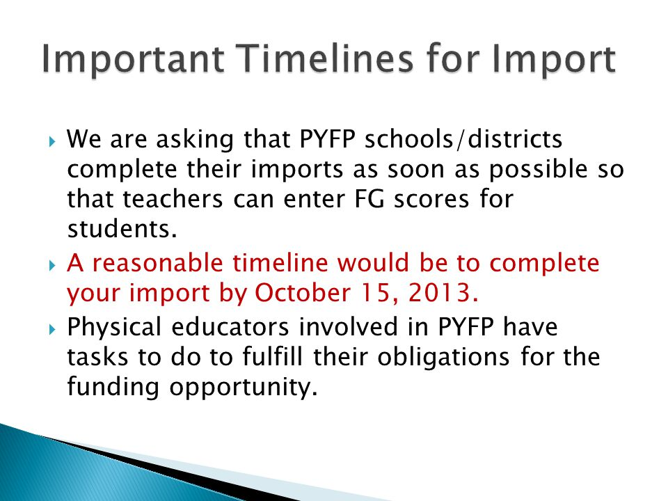  We are asking that PYFP schools/districts complete their imports as soon as possible so that teachers can enter FG scores for students.