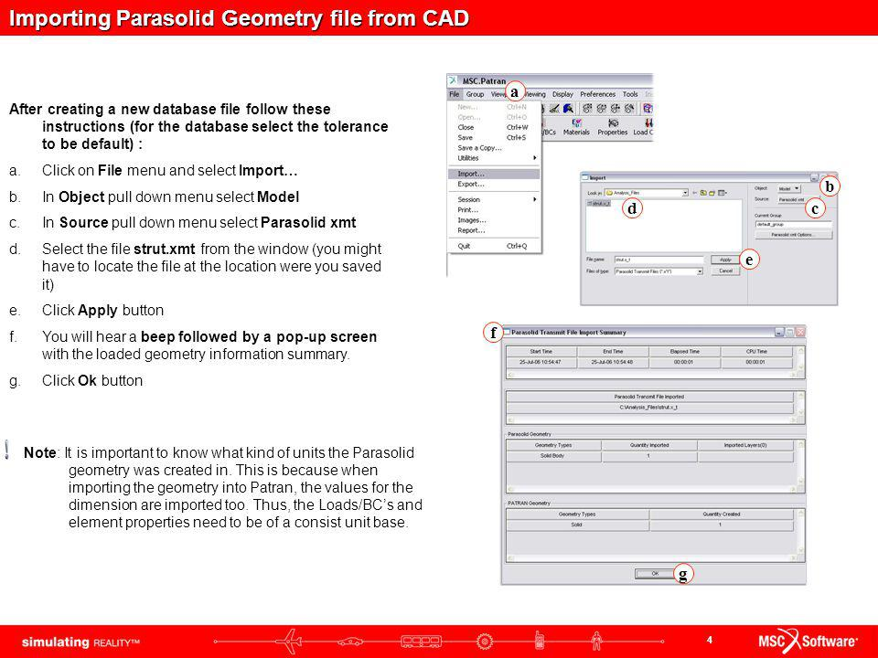 4 Importing Parasolid Geometry file from CAD a After creating a new database file follow these instructions (for the database select the tolerance to