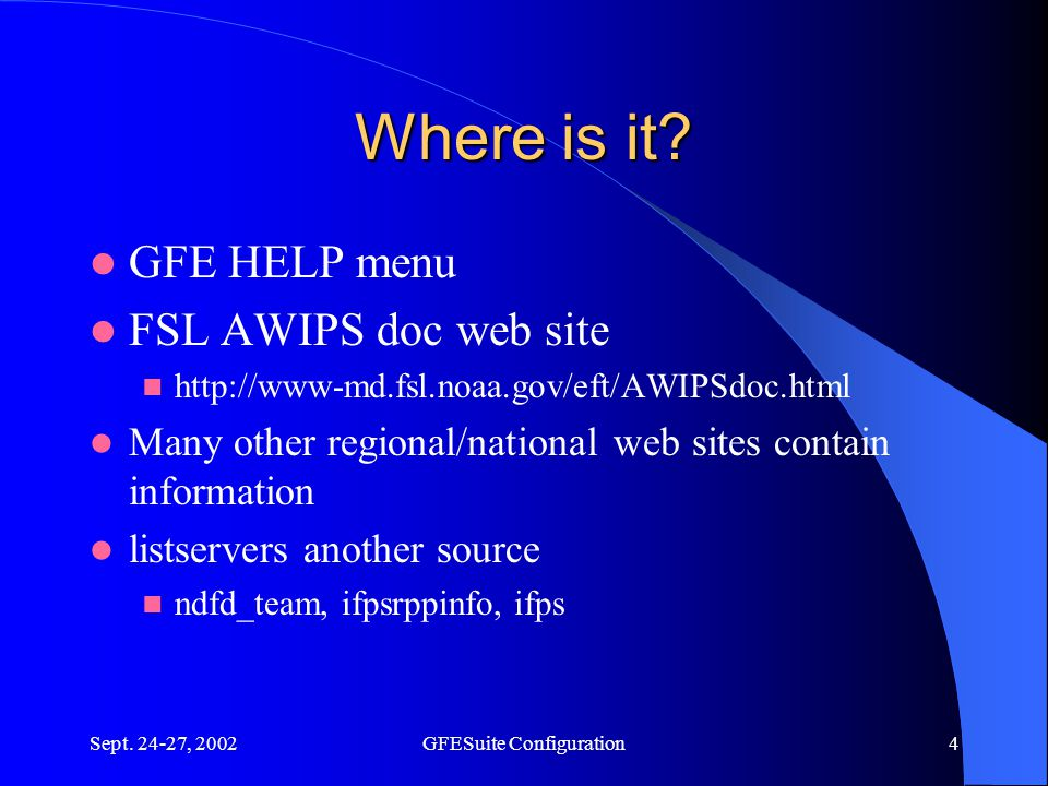Sept.24-27, 2002GFESuite Configuration5 What is available.