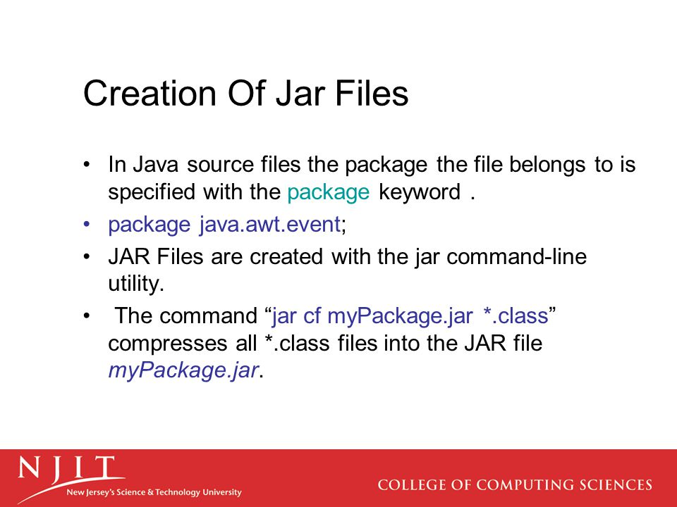 Creation Of Jar Files In Java source files the package the file belongs to is specified with the package keyword.