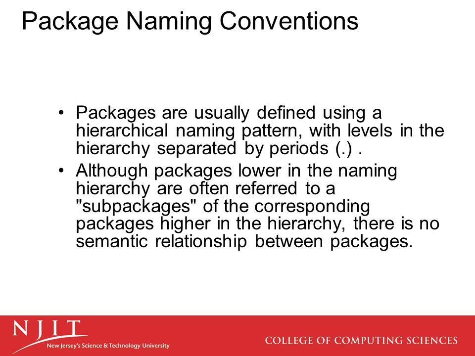 Package Naming Conventions Packages are usually defined using a hierarchical naming pattern, with levels in the hierarchy separated by periods (.).