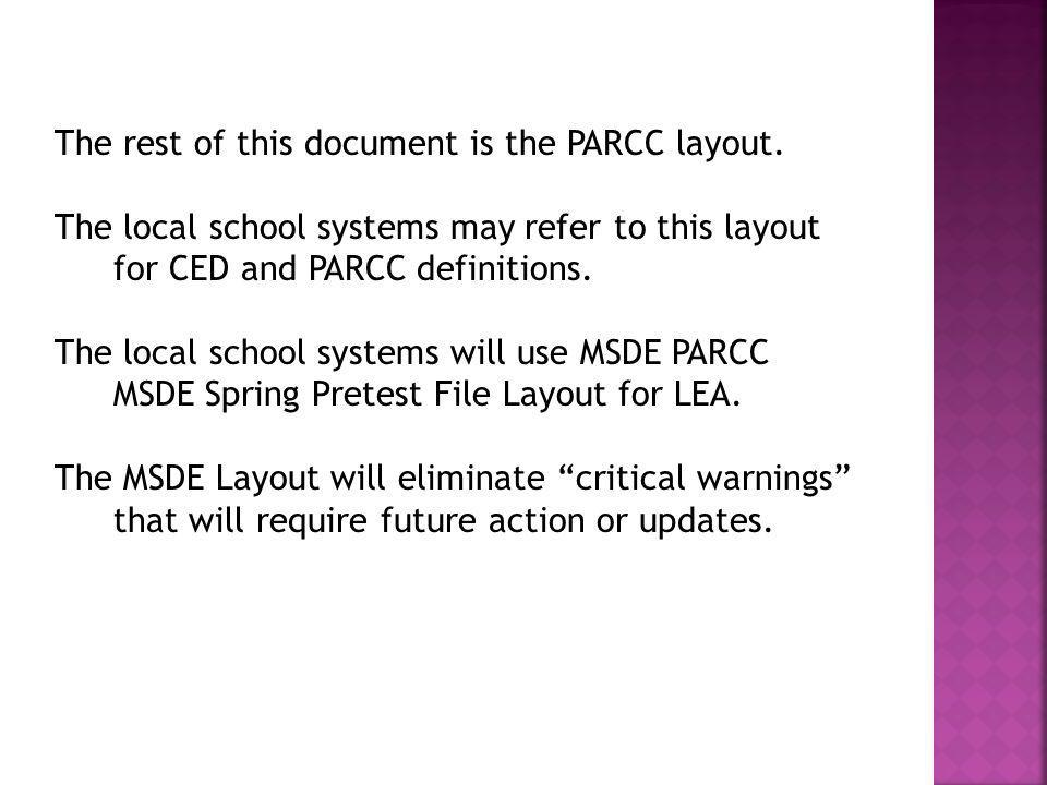 The rest of this document is the PARCC layout. The local school systems may refer to this layout for CED and PARCC definitions. The local school syste