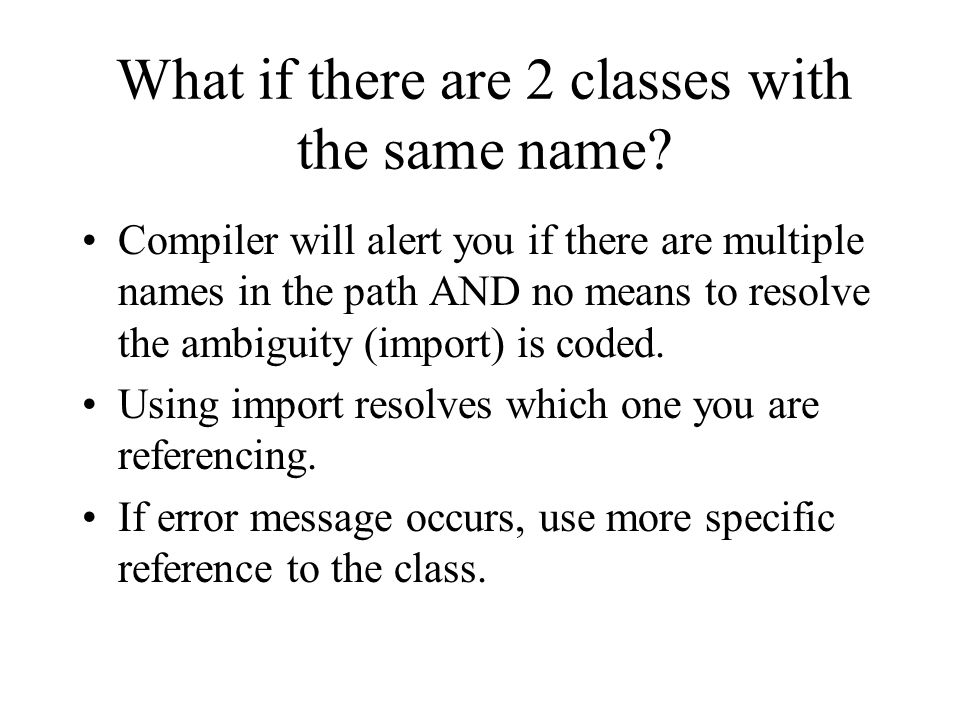 What if there are 2 classes with the same name.