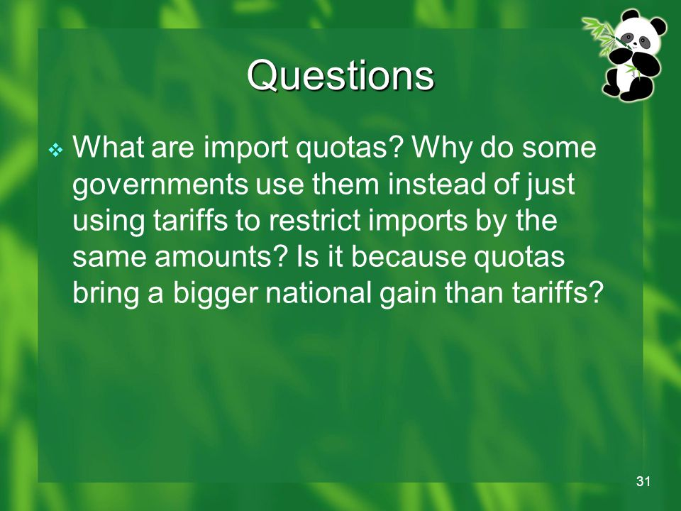 31 Questions  What are import quotas.