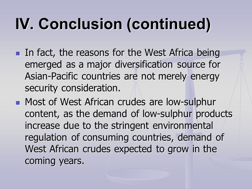 IV. Conclusion (continued) In fact, the reasons for the West Africa being emerged as a major diversification source for Asian-Pacific countries are no
