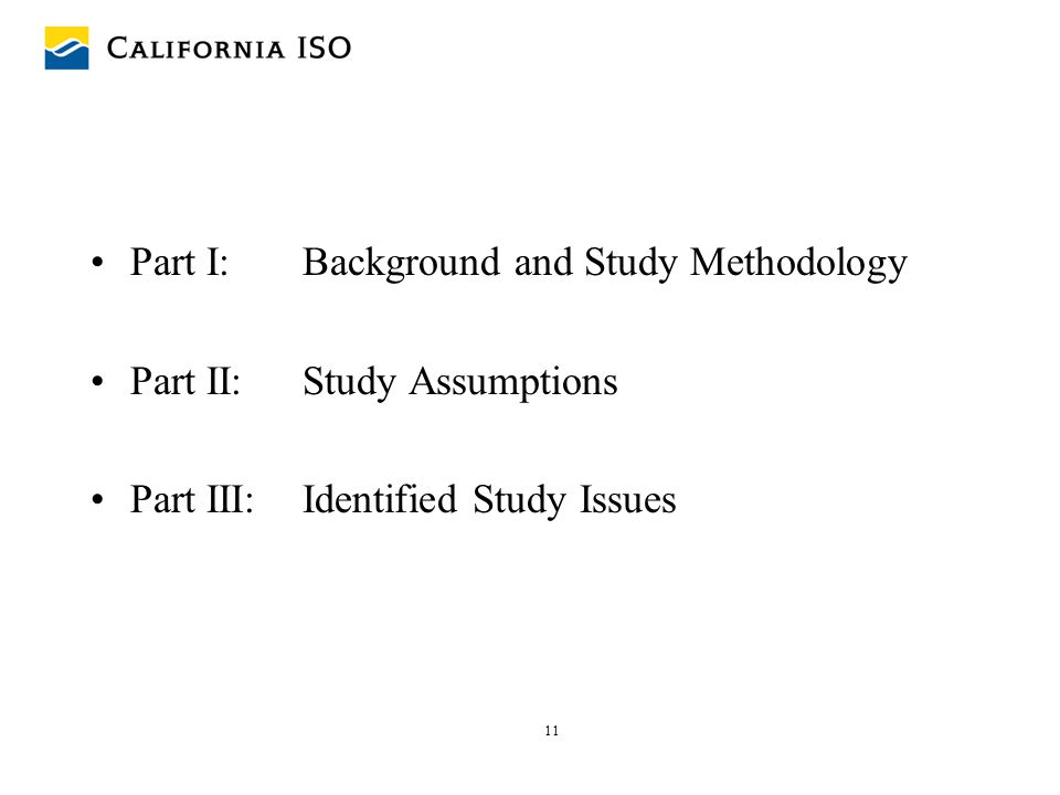 11 Part I: Background and Study Methodology Part II: Study Assumptions Part III: Identified Study Issues