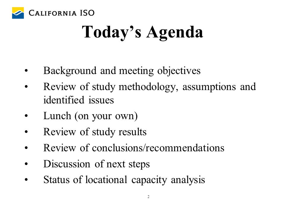 2 Today's Agenda Background and meeting objectives Review of study methodology, assumptions and identified issues Lunch (on your own) Review of study