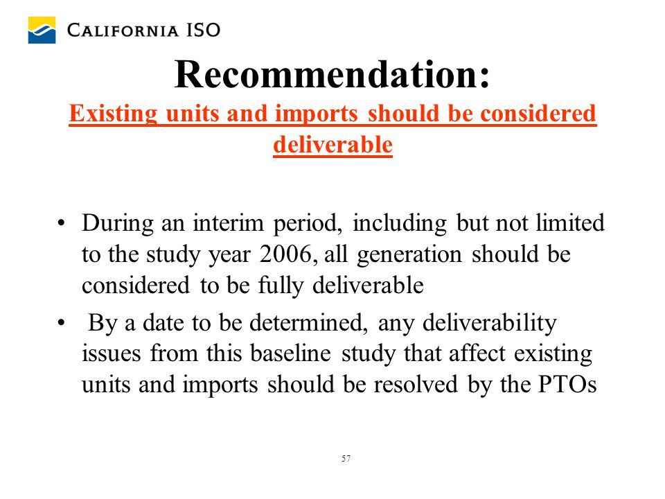 57 Recommendation: Existing units and imports should be considered deliverable During an interim period, including but not limited to the study year 2