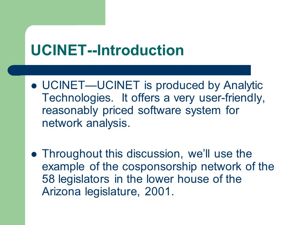Starting UCINET When you first open UCINET, set the default directory to a directory of your choice, by typing in the directory name (into the space at the bottom edge of the UCINET window).