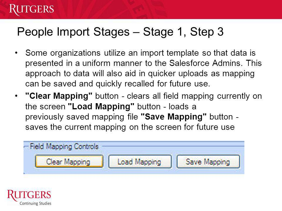 Unit Name People Import Stages – Stage 1, Step 3 Some organizations utilize an import template so that data is presented in a uniform manner to the Sa