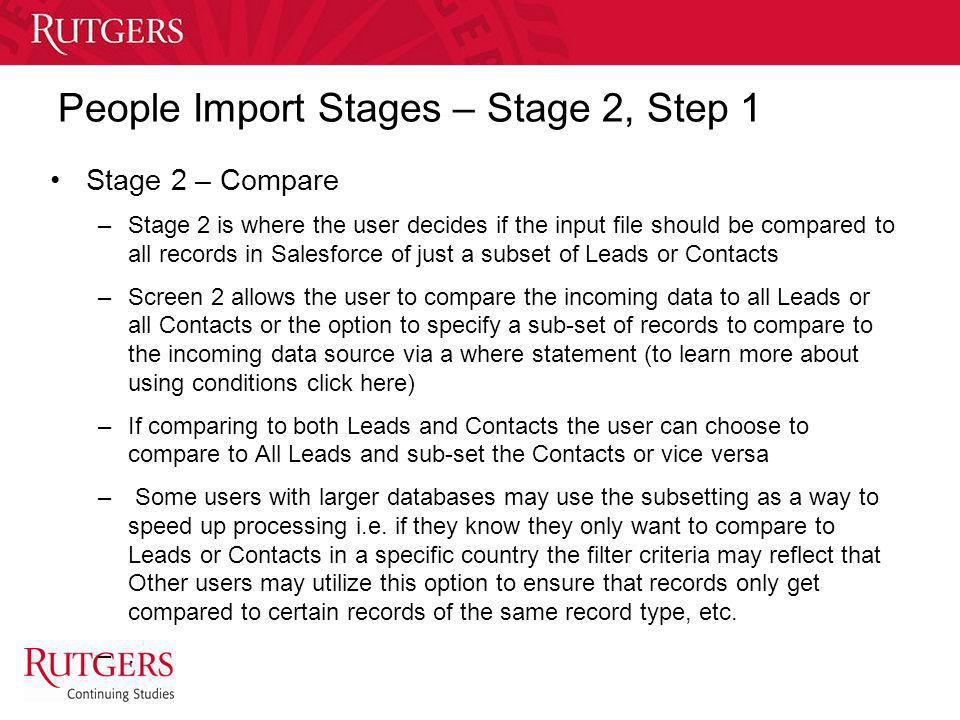 Unit Name People Import Stages – Stage 2, Step 1 Stage 2 – Compare –Stage 2 is where the user decides if the input file should be compared to all reco