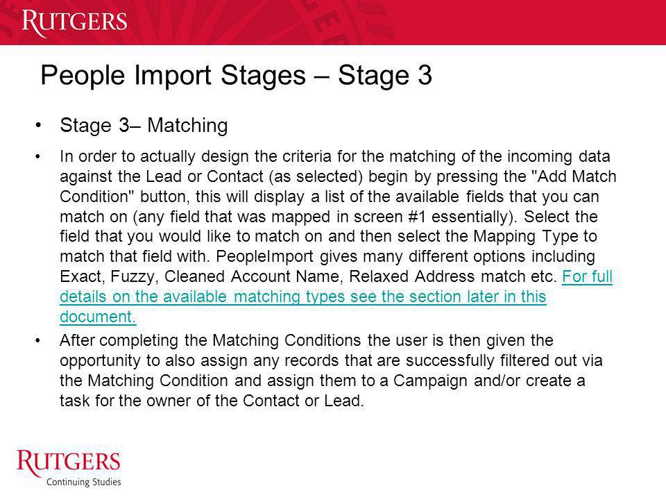Unit Name People Import Stages – Stage 3 Stage 3– Matching In order to actually design the criteria for the matching of the incoming data against the
