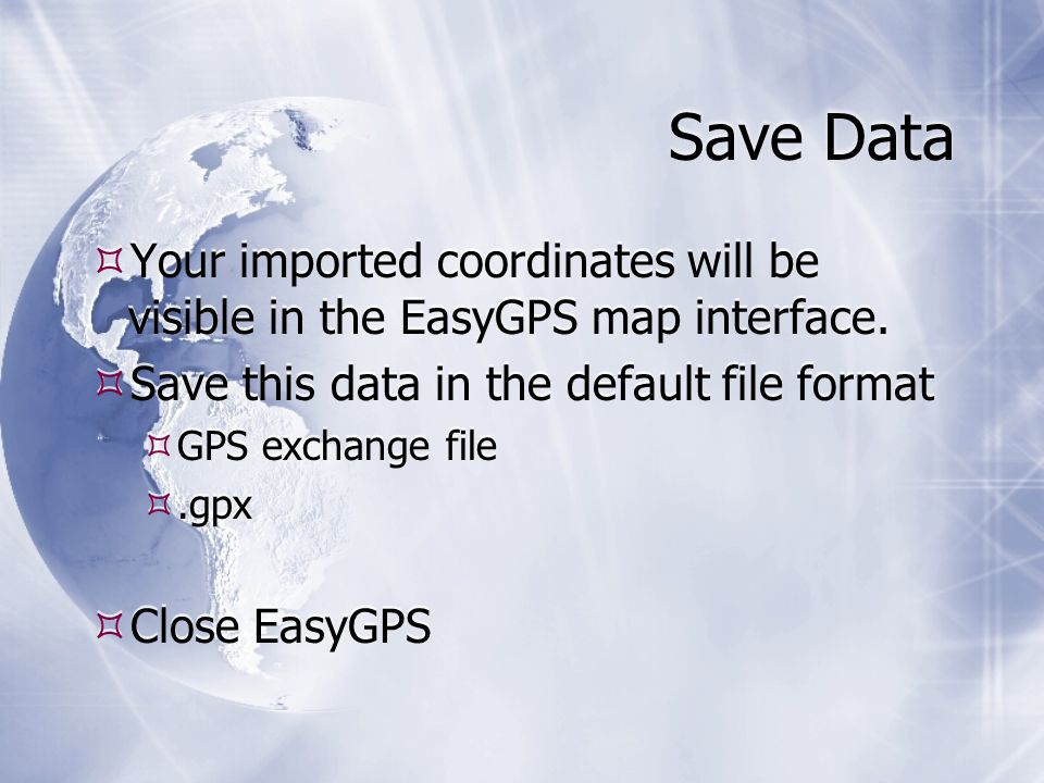 Save Data  Your imported coordinates will be visible in the EasyGPS map interface.