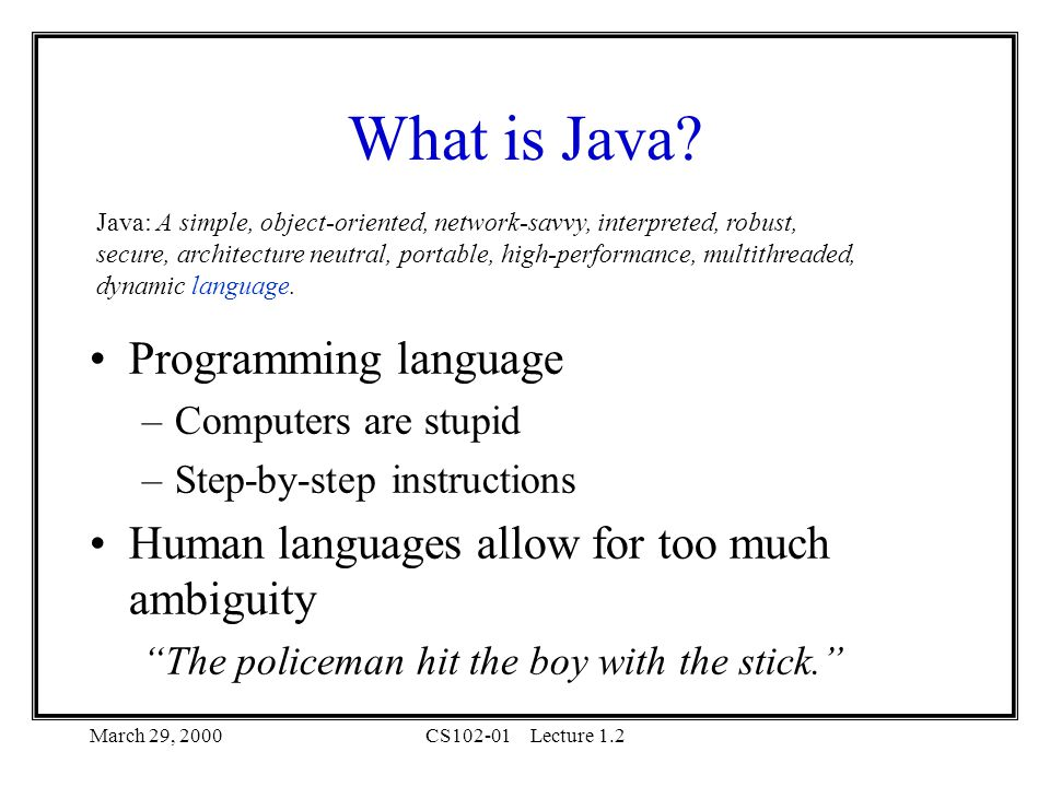 March 29, 2000CS102-01Lecture 1.2 What is Java.