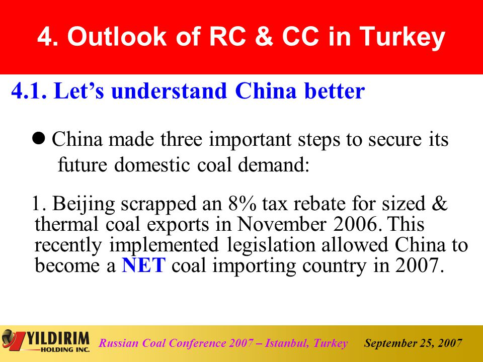 September 25, 2007Russian Coal Conference 2007 – Istanbul, Turkey China made three important steps to secure its future domestic coal demand: 1.