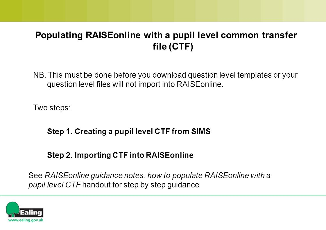 Populating RAISEonline with a pupil level common transfer file (CTF) NB.