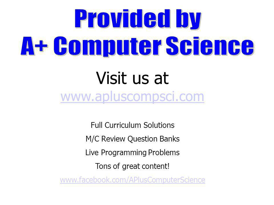 © A+ Computer Science - www.apluscompsci.com Row = 0 Column = 0