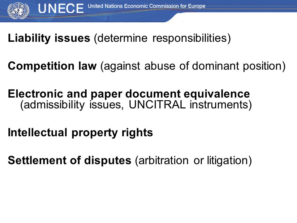 Liability issues (determine responsibilities) Competition law (against abuse of dominant position) Electronic and paper document equivalence (admissib
