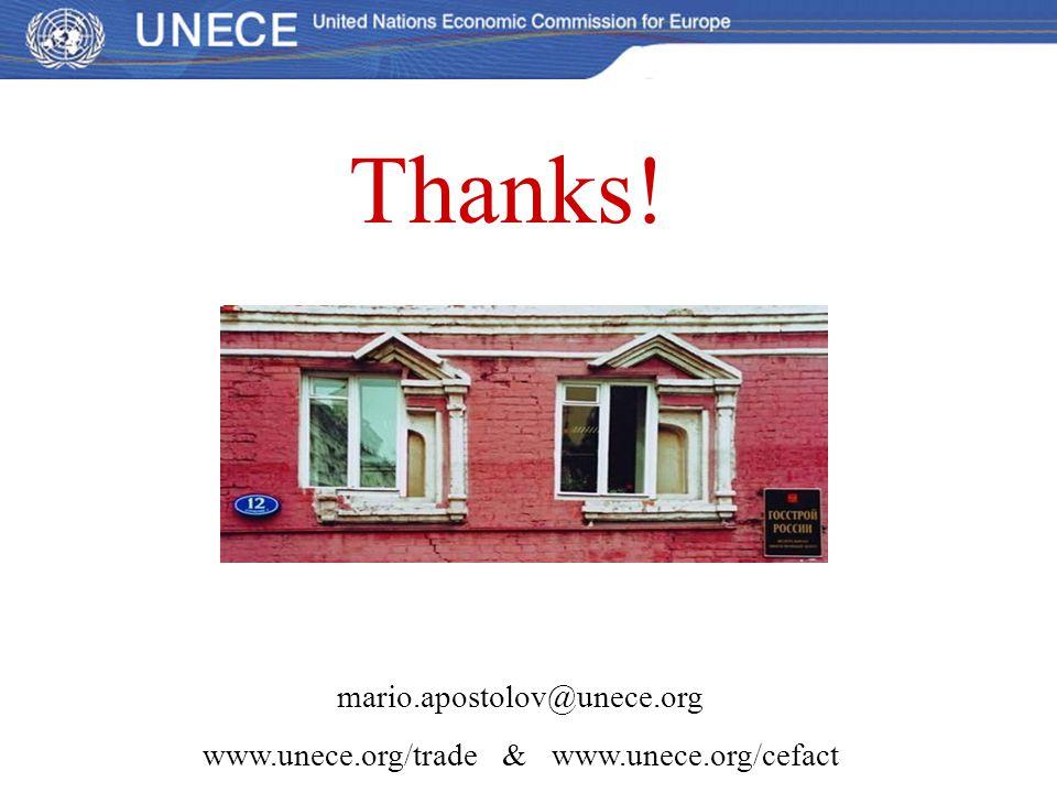 Thanks! mario.apostolov@unece.org www.unece.org/trade & www.unece.org/cefact