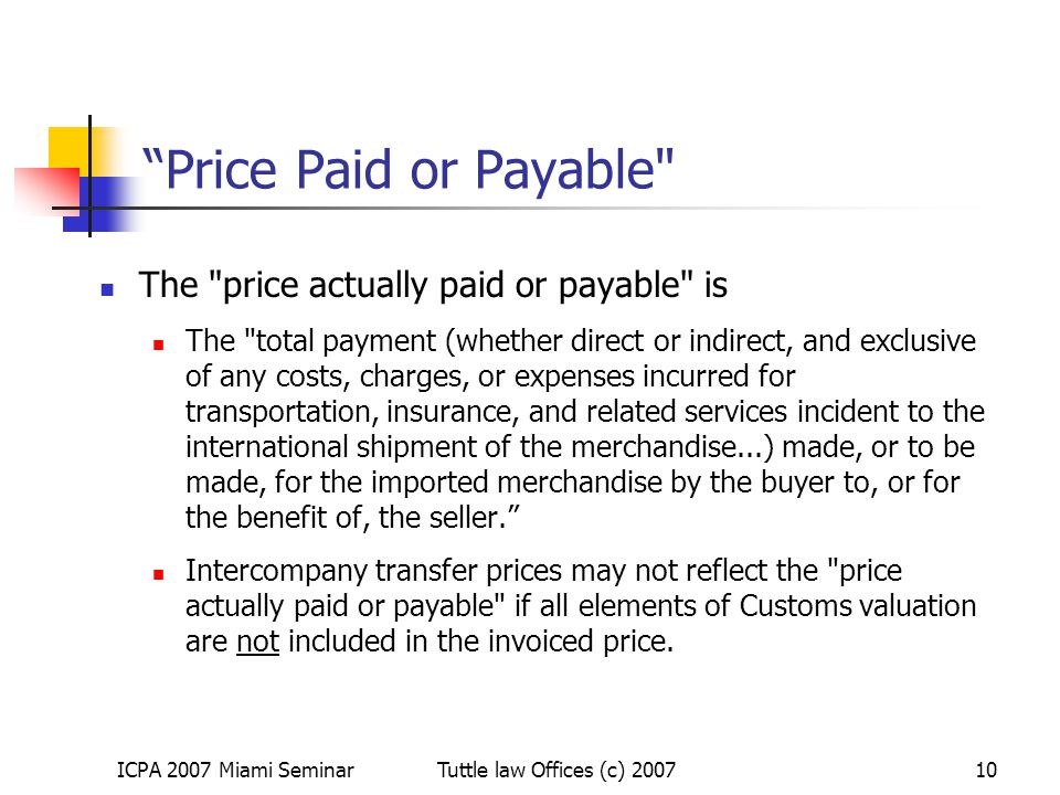"""ICPA 2007 Miami SeminarTuttle law Offices (c) 200710 """"Price Paid or Payable"""