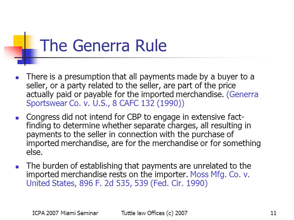 ICPA 2007 Miami SeminarTuttle law Offices (c) 200711 The Generra Rule There is a presumption that all payments made by a buyer to a seller, or a party