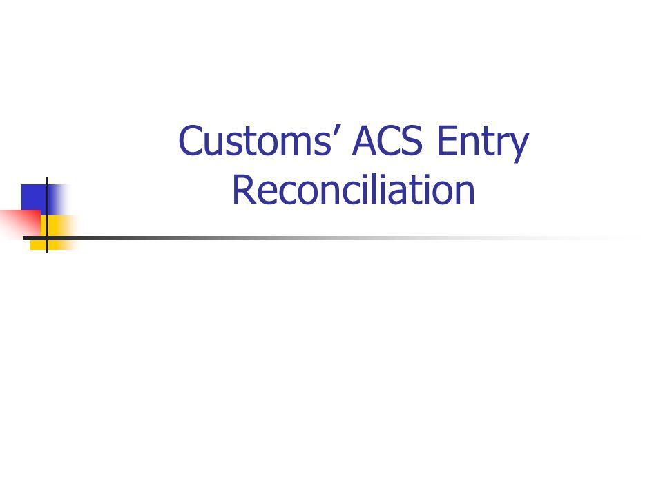 Customs' ACS Entry Reconciliation