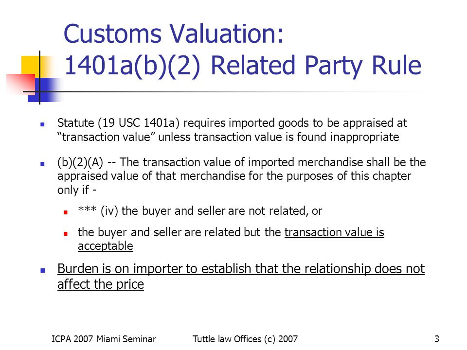 ICPA 2007 Miami SeminarTuttle law Offices (c) 20074 Transaction Value Related Parties When are parties related.