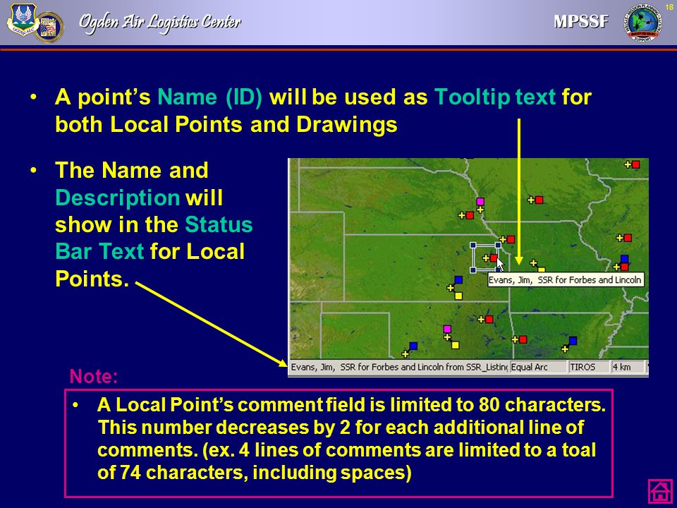 18 A point's Name (ID) will be used as Tooltip text for both Local Points and Drawings The Name and Description will show in the Status Bar Text for L