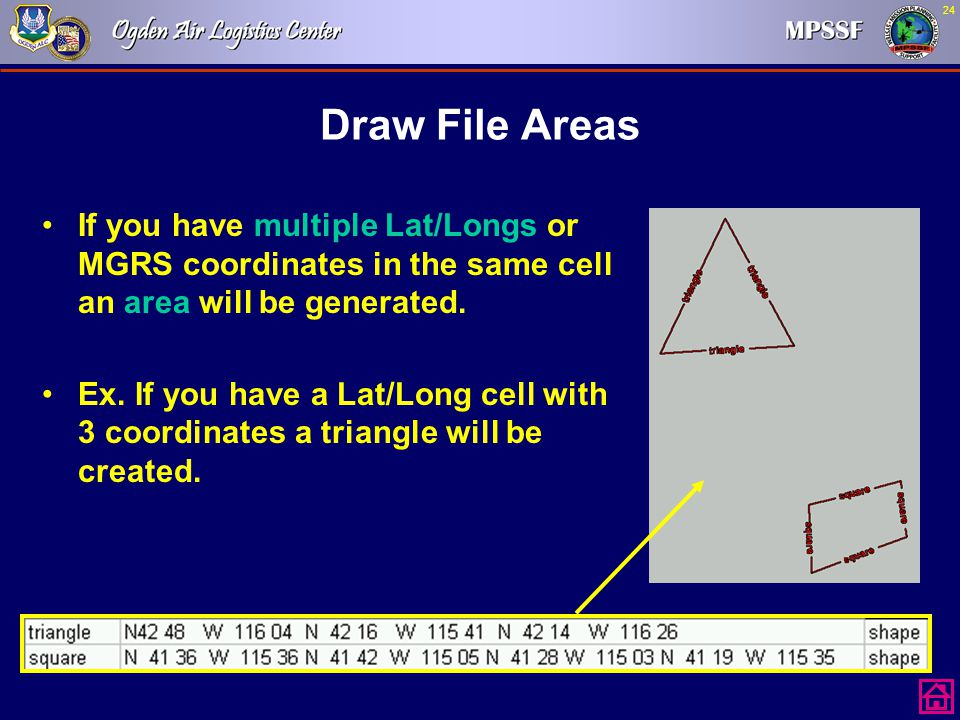 24 Draw File Areas If you have multiple Lat/Longs or MGRS coordinates in the same cell an area will be generated. Ex. If you have a Lat/Long cell with